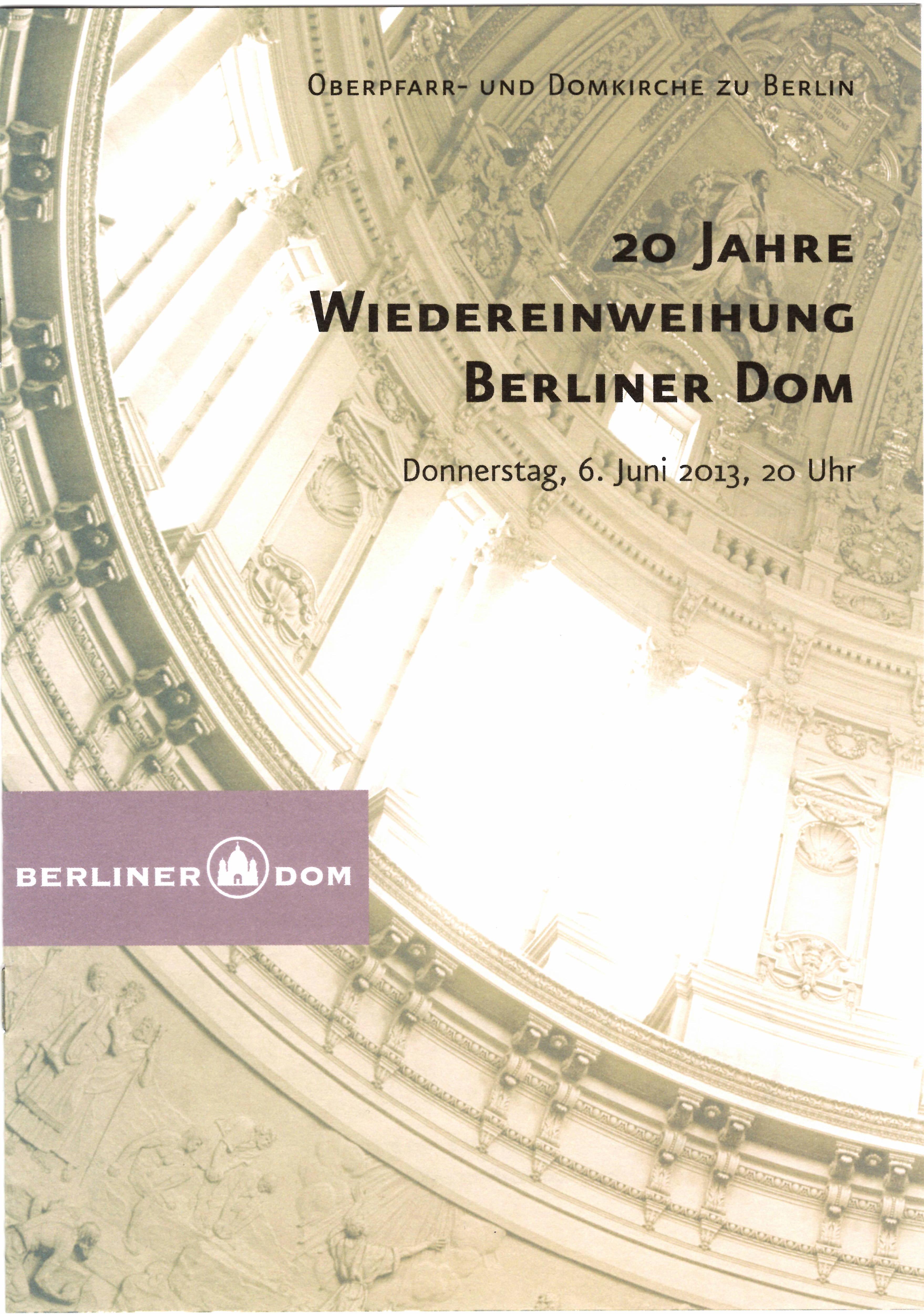 20 JAHRE WIEDEREINWEIHUNG BERLINER DOM 06.06.2013